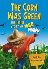 The Corn Was Green:  The Inside Story of Hee Haw