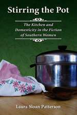 Stirring the Pot: The Kitchen and Domesticity in the Fiction of Southern Women