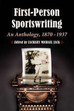 Participatory Sportswriting: An Anthology 1870-1937
