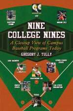 Nine College Nines: A Closeup View of Campus Baseball Programs Today