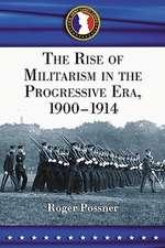 The Rise of Militarism in the Progressive Era, 1900-1914