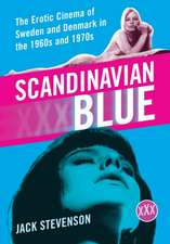 Scandinavian Blue:  The Erotic Cinema of Sweden and Denmark in the 1960s and 1970s