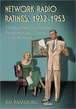 Network Radio Ratings, 19321953:  A History of Prime Time Programs Through the Ratings of Nielsen, Crossley and Hooper