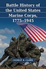 Battle History of the United States Marine Corps, 1775-1945