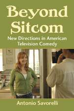 Beyond Sitcom:  New Directions in American Television Comedy