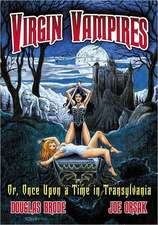 Virgin Vampires:  Or, Once Upon a Time in Transylvania