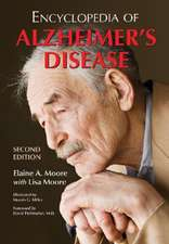 Encyclopedia of Alzheimer's Disease:  With Directories of Research, Treatment and Care Facilities