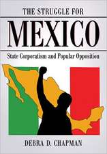 The Struggle for Mexico:  State Corporatism and Popular Opposition