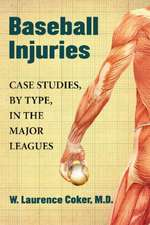 Baseball Injuries:  Case Studies, by Type, in the Major Leagues