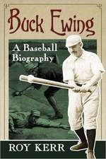 Buck Ewing:  A Baseball Biography