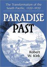 Paradise Past:  The Transformation of the South Pacific, 1520-1920