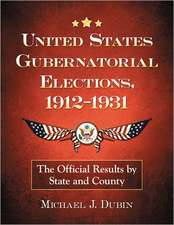United States Gubernatorial Elections, 19121931:  The Official Results by State and County