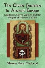The Divine Feminine in Ancient Europe