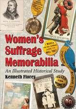 Women's Suffrage Memorabilia:  An Illustrated Historical Study