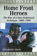 Home Front Heroes:  The Rise of a New Hollywood Archetype, 1988-1999
