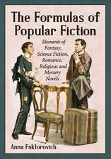 The Formulas of Popular Fiction:  Elements of Fantasy, Science Fiction, Romance, Religious and Mystery Novels