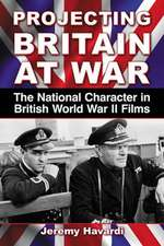 Projecting Britain at War:  The National Character in British World War II Films