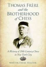Thomas Frere and the Brotherhood of Chess:  A History of 19th Century Chess in New York City