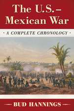 The U.S.-Mexican War:  A Complete Chronology