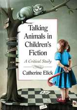 Talking Animals in Children's Fiction a Critical Study