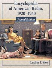 Encyclopedia of American Radio, 1920-1960, 2D Ed.