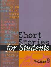 Short Stories for Students:  Presenting Analysis, Context & Criticism on Commonly Studied Short Stories