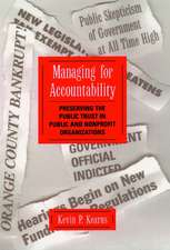 Managing for Accountability: Preserving the Public Trust in Public and Nonprofit Organizations