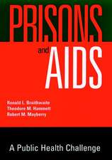 Prisons and AIDS: A Public Health Challenge