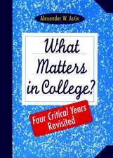 What Matters in College?: Four Critical Years Revisited