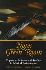 Notes from the Green Room: Coping with Stress and Anxiety in Musical Performance