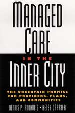 Managed Care in the Inner City: The Uncertain Promise for Providers, Plans, and Communities