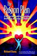 The Passion Plan: A Step–by–Step Guide to Discovering, Developing, and Living Your Passion