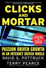 Clicks and Mortar: Passion Driven Growth in an Internet Driven World