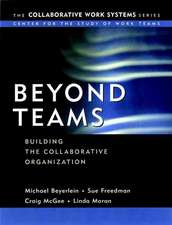 Beyond Teams: Building the Collaborative Organization