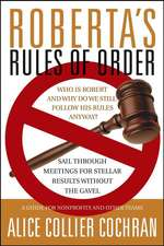 Roberta′s Rules of Order: Sail Through Meetings for Stellar Results Without the Gavel