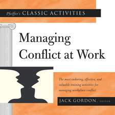 Pfeiffer′s Classic Activities for Managing Conflict at Work