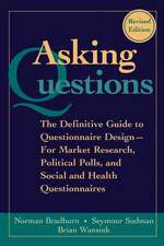 Asking Questions: The Definitive Guide to Questionnaire Design –– For Market Research, Political Polls, and Social and Health Questionnaires