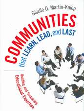 Communities that Learn, Lead, and Last: Building and Sustaining Educational Expertise