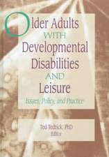 Older Adults With Developmental Disabilities and Leisure: Issues, Policy, and Practice