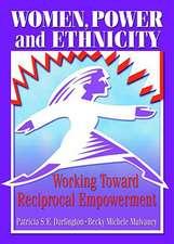 Women, Power, and Ethnicity:  Working Toward Reciprocal Empowerment