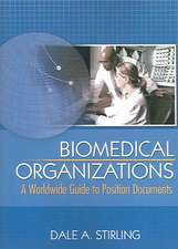 Biomedical Organizations:  A Worldwide Guide to Position Documents