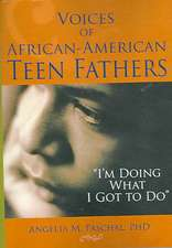 Voices of African-American Teen Fathers:  I'm Doing What I Got to Do