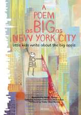 A Poem as Big as New York City:  Little Kids Write about the Big Apple