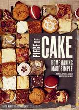Piece of Cake:  Home Baking Made Simple