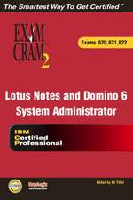 Lotus Notes and Domino 6 System Administrator Exam Cram 2 (Exam Cram 620, 621, 622)