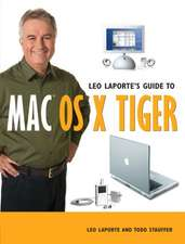 Leo Laporte's Guide to Mac OS X Tiger:  Digital Ideas Using Your Photos, Movies, and Music [With CDROM]