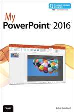 My PowerPoint 2016 (Includes Content Update Program):  Covers Windows 10 Tablets Including Microsoft Surface Pro