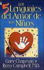 Cinco Lenguajes del Amor Para Los Nios, Los:  The Five Love Languages of Children