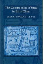 The Construction of Space in Early China
