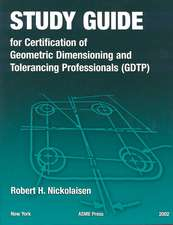 Study Guide for the Certification of Geometric Dimensioning and Tolerancing Professionals (Gdtp)